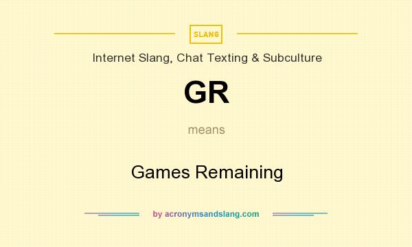 What does GR mean? It stands for Games Remaining