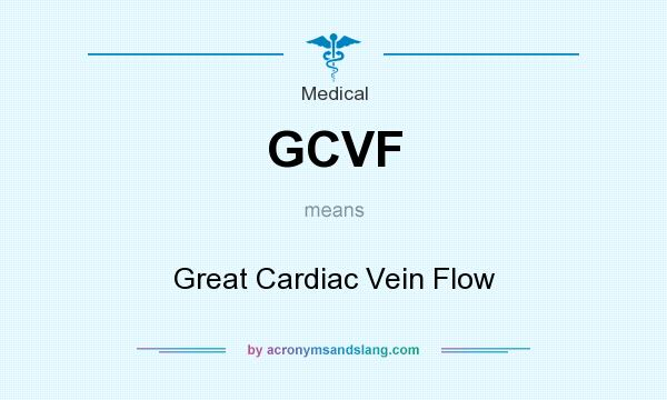 What does GCVF mean? It stands for Great Cardiac Vein Flow