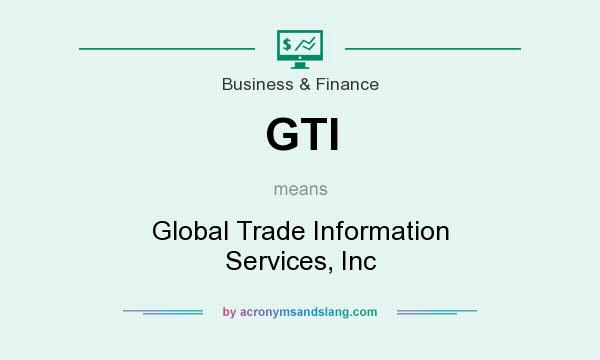 Gti Global Trade Information Services Inc In Business Finance