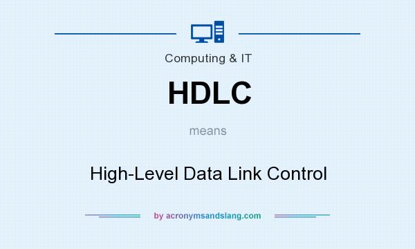 What does HDLC mean? It stands for High-Level Data Link Control