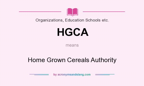 What does HGCA mean? It stands for Home Grown Cereals Authority