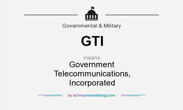 What Does Gti Stand For >> Gti Government Telecommunications Incorporated In Government