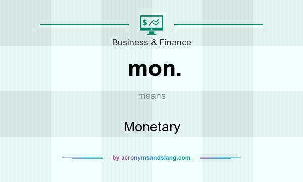 What does mon. mean? It stands for Monetary