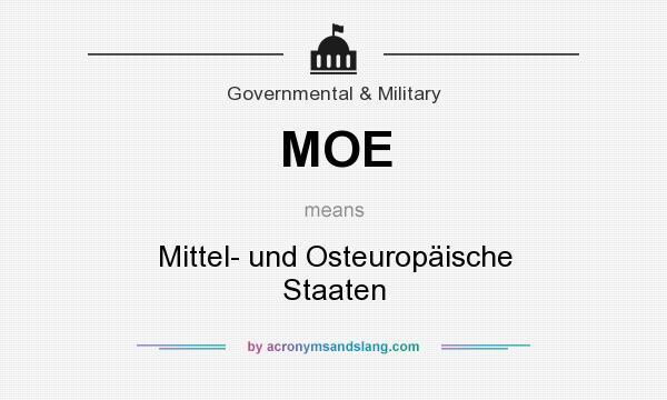 What does MOE mean? It stands for Mittel- und Osteuropäische Staaten
