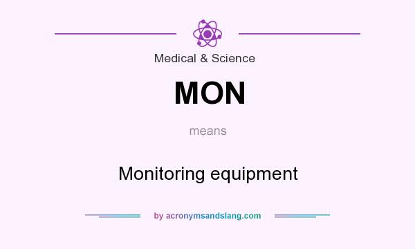 What does MON mean? It stands for Monitoring equipment