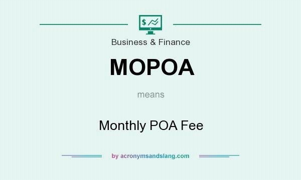 What does MOPOA mean? It stands for Monthly POA Fee