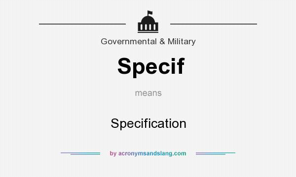 What does Specif mean? It stands for Specification