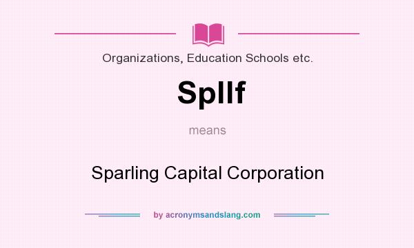 What does Spllf mean? It stands for Sparling Capital Corporation