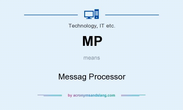 What does MP mean? It stands for Messag Processor