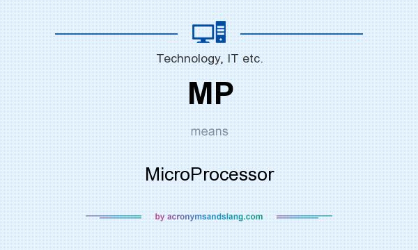What does MP mean? It stands for MicroProcessor