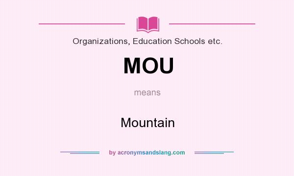 What does MOU mean? It stands for Mountain