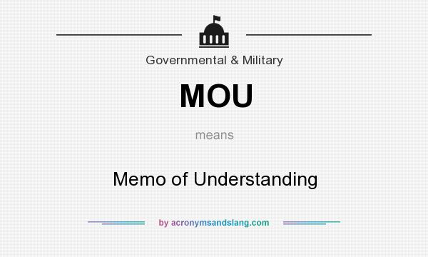 What does MOU mean? It stands for Memo of Understanding
