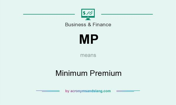 Mp Minimum Premium In Business Finance By Acronymsandslang Com