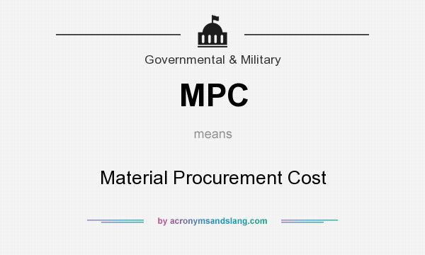 What does MPC mean? It stands for Material Procurement Cost