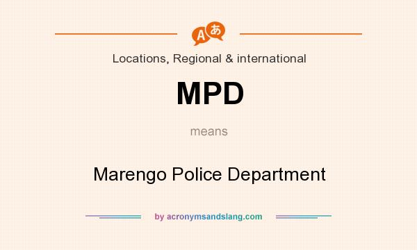What does MPD mean? It stands for Marengo Police Department