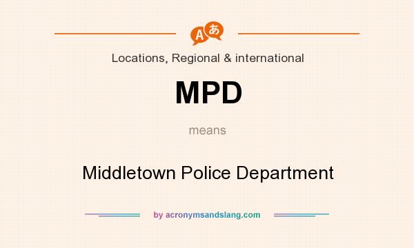 What does MPD mean? It stands for Middletown Police Department