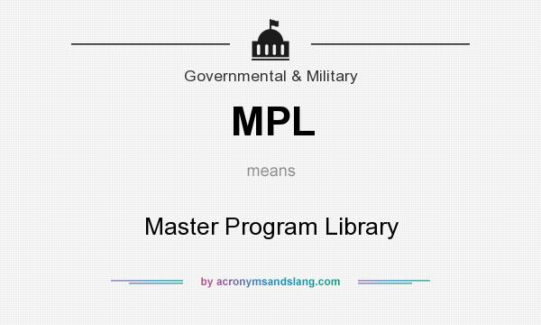 What does MPL mean? It stands for Master Program Library
