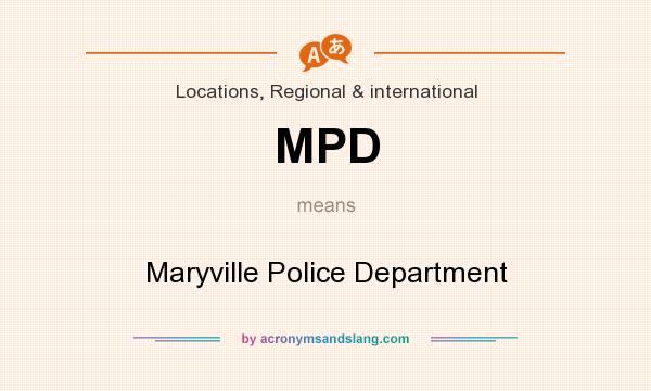 What does MPD mean? It stands for Maryville Police Department