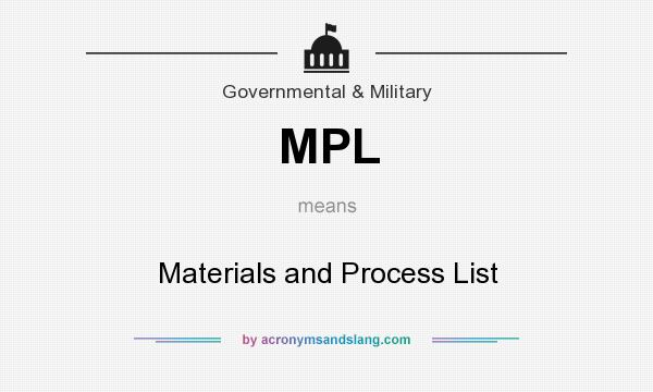 What does MPL mean? It stands for Materials and Process List