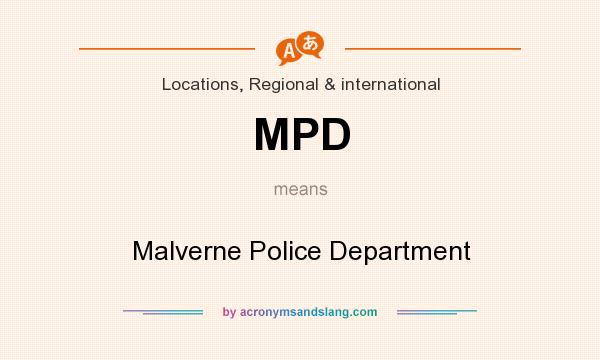 What does MPD mean? It stands for Malverne Police Department