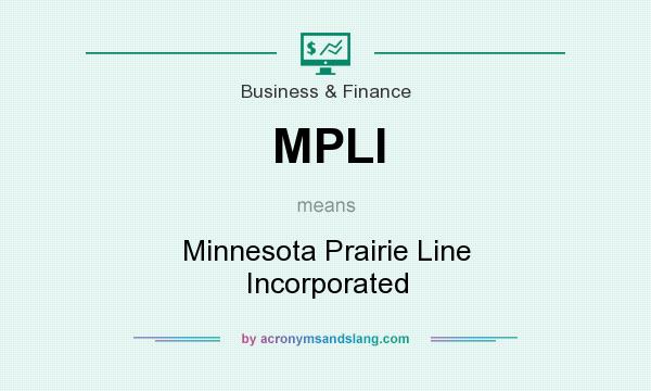 What does MPLI mean? It stands for Minnesota Prairie Line Incorporated