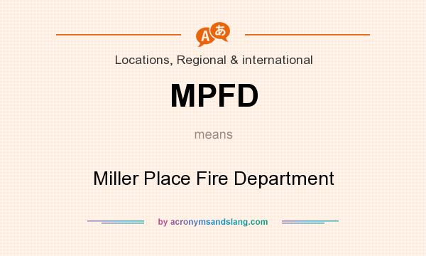 What does MPFD mean? It stands for Miller Place Fire Department