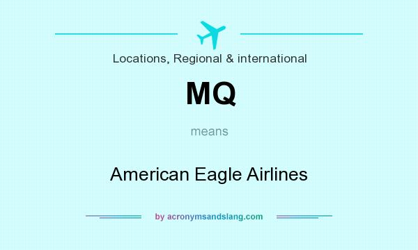 What does MQ mean? It stands for American Eagle Airlines