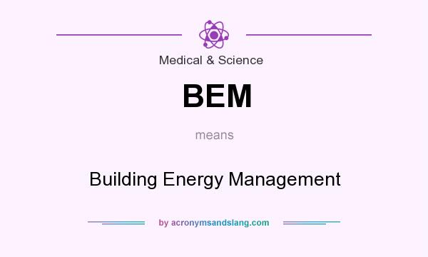 What does BEM mean? It stands for Building Energy Management