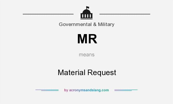 What does MR mean? It stands for Material Request