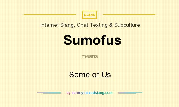 What does Sumofus mean? It stands for Some of Us
