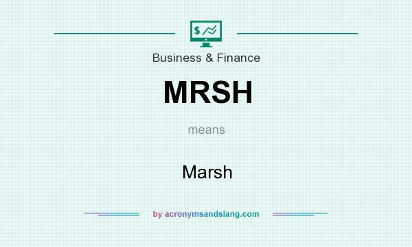What does MRSH mean? It stands for Marsh