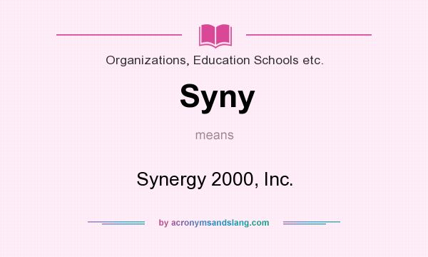 What does Syny mean? It stands for Synergy 2000, Inc.