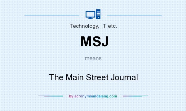 What does MSJ mean? It stands for The Main Street Journal