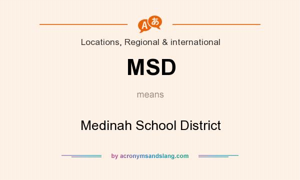 What does MSD mean? It stands for Medinah School District