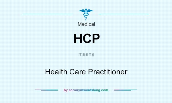 What does HCP mean? It stands for Health Care Practitioner