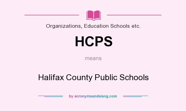 What does HCPS mean? It stands for Halifax County Public Schools