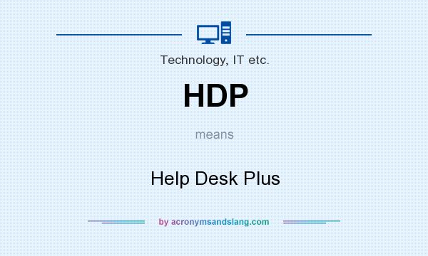 What does HDP mean? It stands for Help Desk Plus