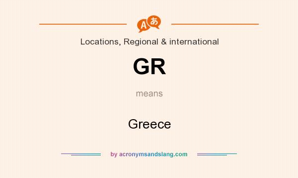 What does GR mean? It stands for Greece
