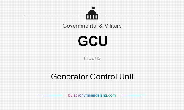 What does GCU mean? It stands for Generator Control Unit