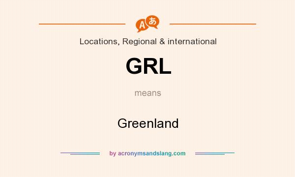 What does GRL mean? It stands for Greenland