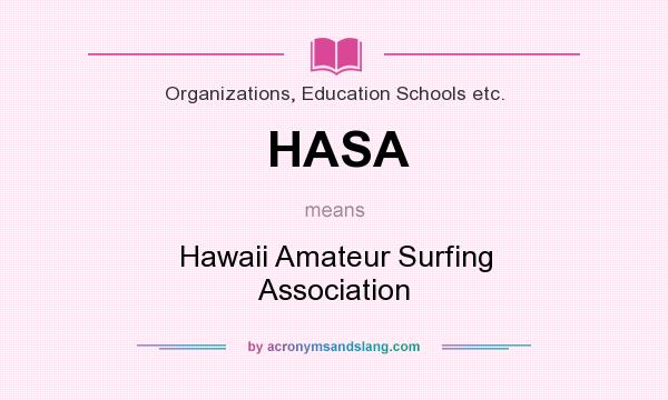 What does HASA mean? It stands for Hawaii Amateur Surfing Association