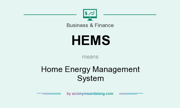 What does HEMS mean? It stands for Home Energy Management System