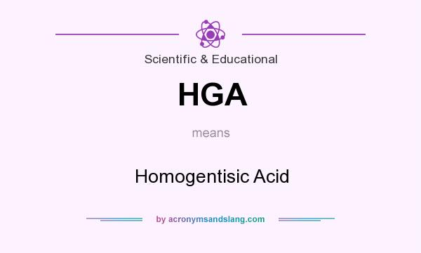 What does HGA mean? It stands for Homogentisic Acid