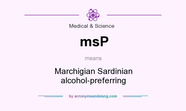 What does msP mean? It stands for Marchigian Sardinian alcohol-preferring