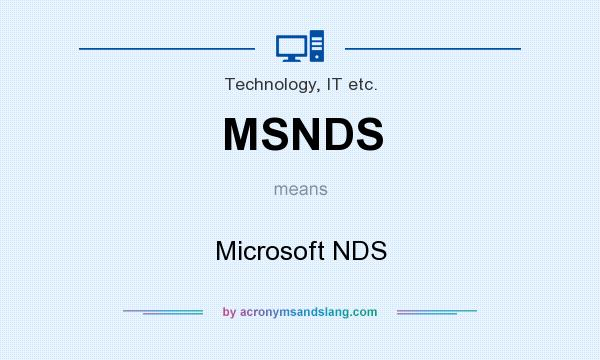 What does MSNDS mean? It stands for Microsoft NDS