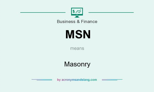 What does MSN mean? It stands for Masonry