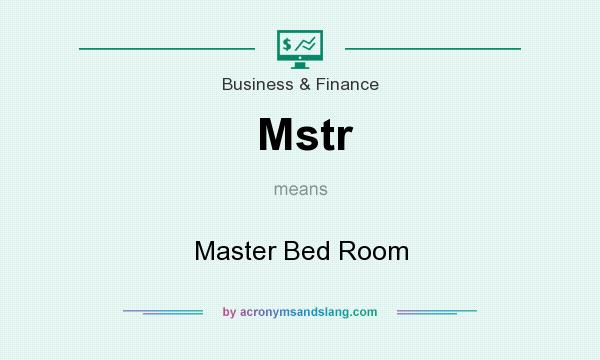 What does Mstr mean? It stands for Master Bed Room