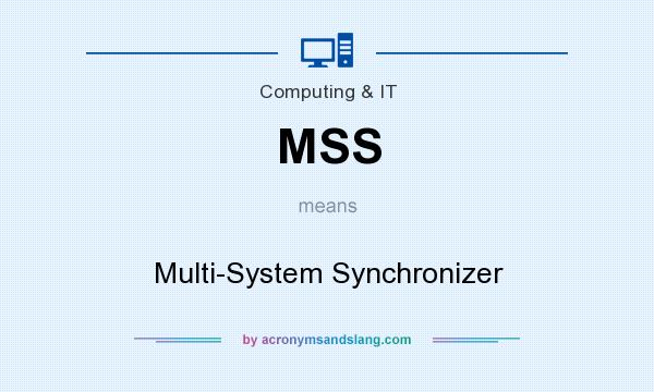 What does MSS mean? It stands for Multi-System Synchronizer
