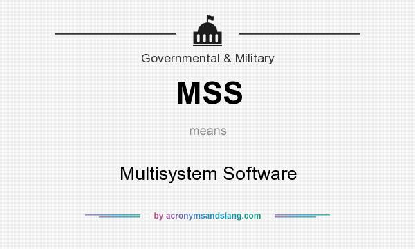What does MSS mean? It stands for Multisystem Software