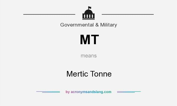 What does MT mean? It stands for Mertic Tonne